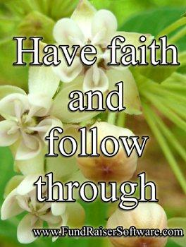 Have faith and follow through